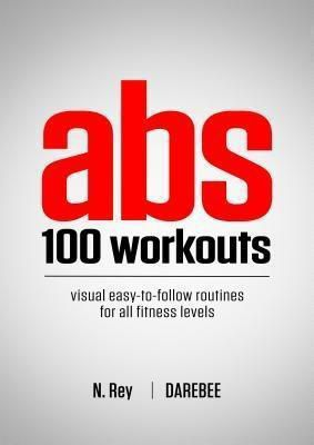 New Line Publishing: ABS 100 Workouts, N. Rey