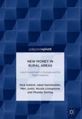 New Money in Rural Areas, Nick Gallent, Iqbal Hamiduddin, Meri Juntti, Nicola Livingstone, Phoebe Stirling
