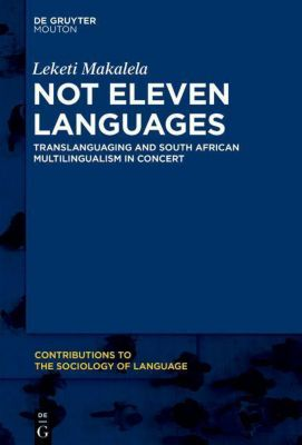New Multilingual Practices in Post-Apartheid South Africa, Leketi Makalela