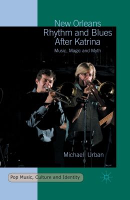 New Orleans Rhythm and Blues After Katrina, Michael Urban