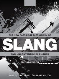 New Partridge Dictionary of Slang and Unconventional English