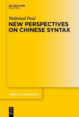 New Perspectives on Chinese Syntax, Waltraud Paul