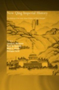 New Qing Imperial History, James A Millward, Mark C. Elliott, Philippe Foret, Ruth W. Dunnell