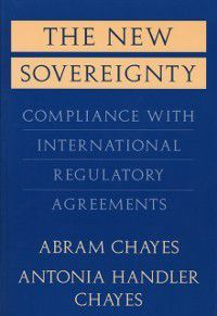 New Sovereignty, Abram Chayes, Antonia Handler Chayes