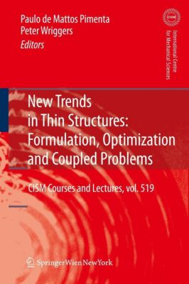 New Trends in Thin Structures: Formulation, Optimization and Coupled Problems