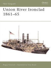 New Vanguard: Union River Ironclad 1861-65, Angus Konstam