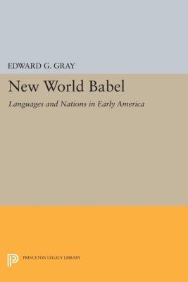 New World Babel, Edward G. Gray