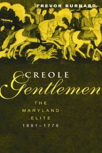 New World in the Atlantic World: Creole Gentlemen, Trevor Burnard
