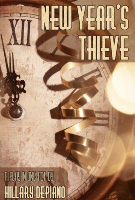 New Year's Thieve (1-Act Play), Hillary DePiano