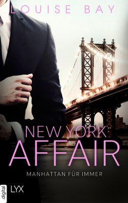 New-York-Affairs-Reihe: New York Affair - Manhattan für immer, Louise Bay