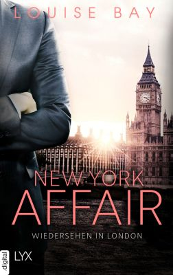 New-York-Affairs-Reihe: New York Affair - Wiedersehen in London, Louise Bay