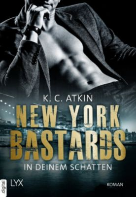 New York Bastards - In deinem Schatten, K. C. Atkin