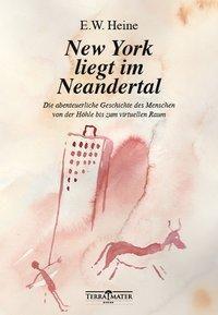 New York liegt im Neandertal, E. W. Heine