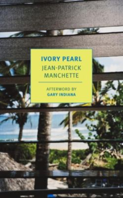 New York Review of Books Classics: Ivory Pearl, Jean-Patrick Manchette