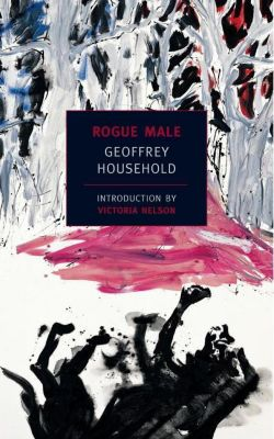 New York Review of Books Classics: Rogue Male, Geoffrey Household