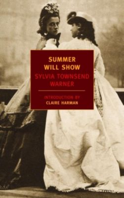 New York Review of Books Classics: Summer Will Show, Sylvia Townsend Warner