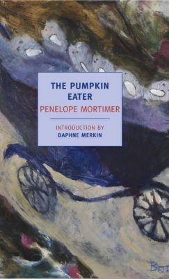 New York Review of Books Classics: The Pumpkin Eater, Penelope Mortimer