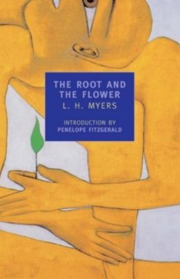 New York Review of Books Classics: The Root and the Flower, L. H. Myers