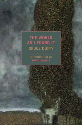 New York Review of Books Classics: The World As I Found It, Bruce Duffy