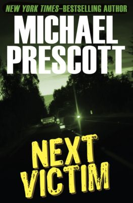 Next Victim, Michael Prescott