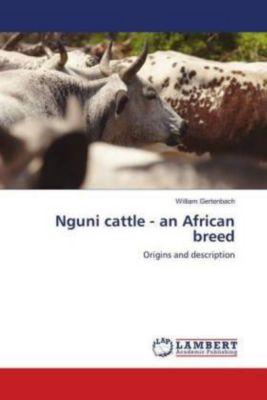 Nguni cattle - an African breed, William Gertenbach