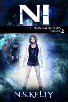 Ni (The Urban Samurai Book 2), N.S. Kelly