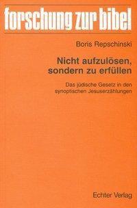 Nicht aufzulösen, sondern zu erfüllen, Boris Repschinski