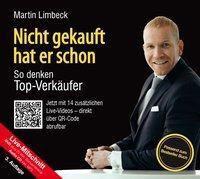 Nicht gekauft hat er schon - So denken Top-Verkäufer, Martin Limbeck