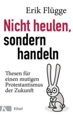 Nicht heulen, sondern handeln - Erik Flügge pdf epub