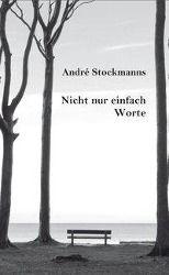 Nicht nur einfach Worte - André Stockmanns |