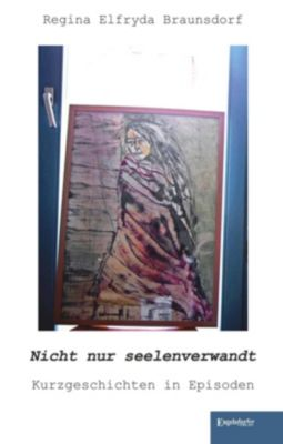 Nicht nur seelenverwandt - Regina Elfryda Braunsdorf |
