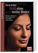Nicht ohne meine Mutter, Meral Al-mer