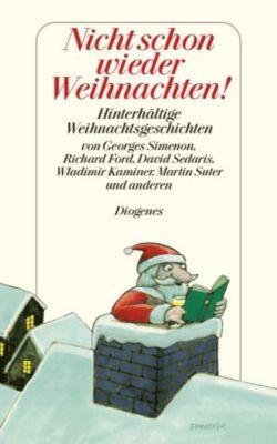 Nicht schon wieder Weihnachten!, Georges Simenon, Richard Ford, David Sedaris, Wladimir Kaminer, Martin Suter