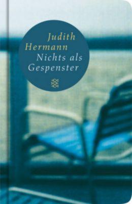 Nichts als Gespenster, Judith Hermann