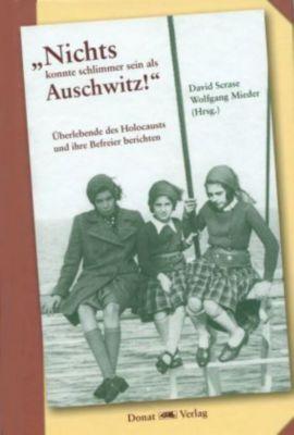 Nichts konnte schlimmer sein als Auschwitz!