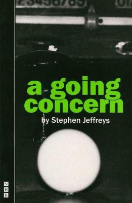 Nick Hern Books: A Going Concern (NHB Modern Plays), Stephen Jeffreys