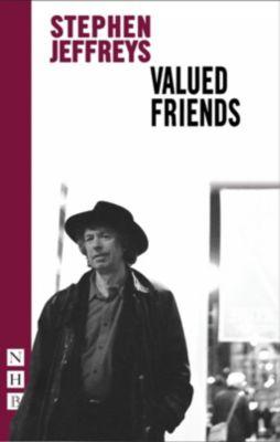 Nick Hern Books: Valued Friends (NHB Modern Plays), Stephen Jeffreys