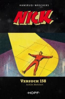 Nick: Nick 4: Versuch 158, Achim Mehnert