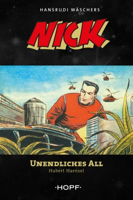 Nick: Nick 7: Unendliches All, Hubert Haensel