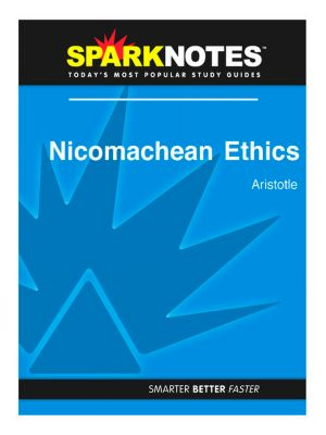 nicomachean ethics summary arguments Free nicomachean ethics papers, essays,  i will first analyze aristotle in his writings on virtue ethics and wd ross's arguments for deontological ethics i .