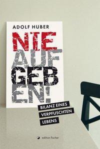 Nie aufgeben! - Adolf Huber pdf epub