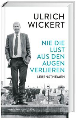 Nie die Lust aus den Augen verlieren, Ulrich Wickert