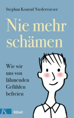 Nie mehr schämen - Stephan Konrad Niederwieser  