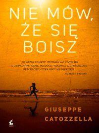 Nie mów, że się boisz, Giuseppe Catozzella