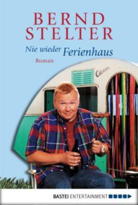 Nie wieder Ferienhaus, Bernd Stelter
