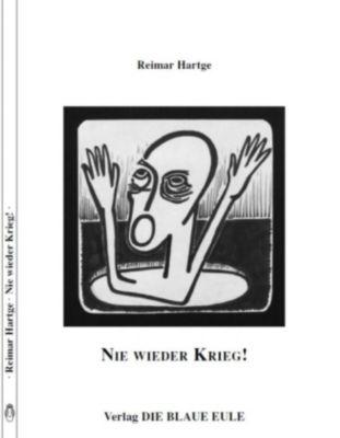 Nie wieder Krieg! - Reimar Hartge  