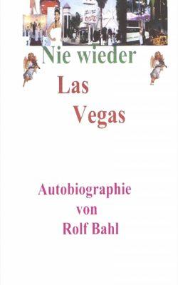 Nie wieder Las Vegas, Rolf Bahl