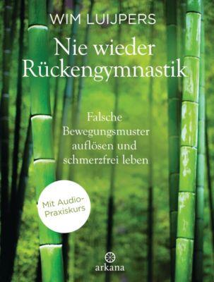 Nie wieder Rückengymnastik, Wim Luijpers