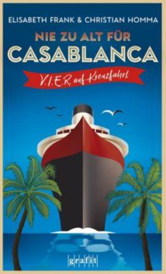 Nie zu alt für Casablanca, Elisabeth Frank, Christian Homma