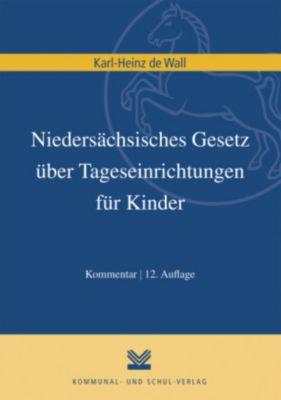 Niedersächsisches Gesetz über Tageseinrichtungen für Kinder, Kommentar, Karl-Heinz de Wall